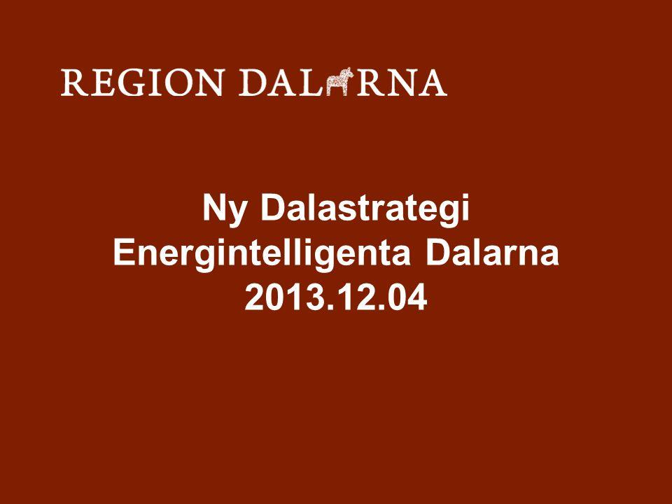 Ny Dalastrategi Energintelligenta Dalarna 2013.12.04