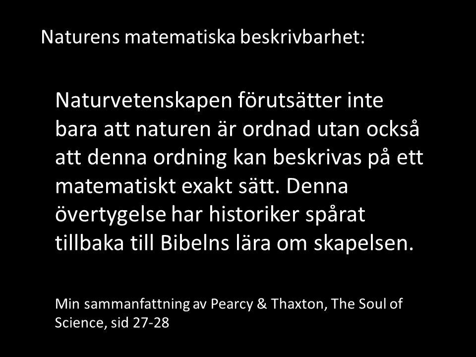 Naturens matematiska beskrivbarhet: Naturvetenskapen förutsätter inte bara att naturen är ordnad utan också att denna ordning kan beskrivas på ett mat