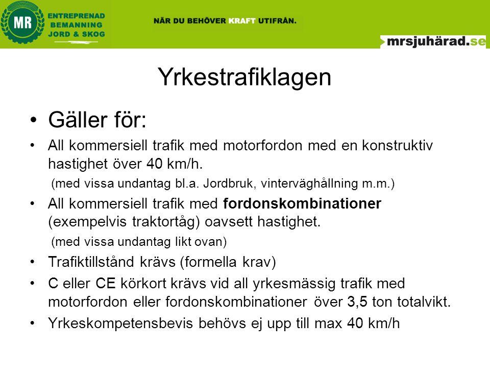Undantagen från trafiktillstånd •Bestämmelserna i förordning (EG) nr 1071/2009, yrkestrafiklagen (2012:210) och denna förordning ska inte tillämpas på företag som uteslutande bedriver 1.