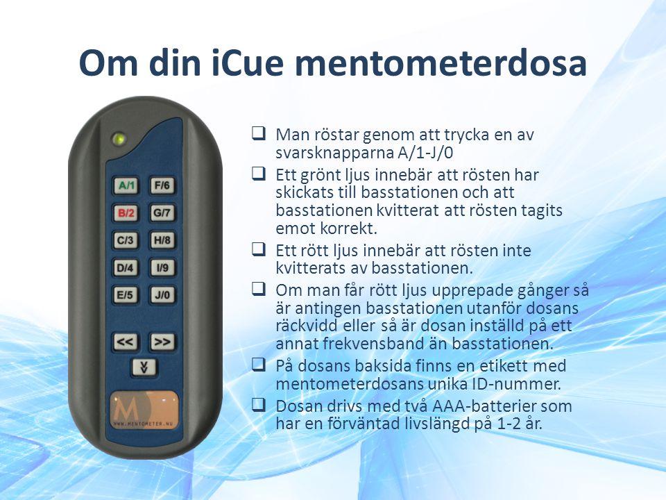 Om din iCue mentometerdosa  Man röstar genom att trycka en av svarsknapparna A/1-J/0  Ett grönt ljus innebär att rösten har skickats till basstationen och att basstationen kvitterat att rösten tagits emot korrekt.