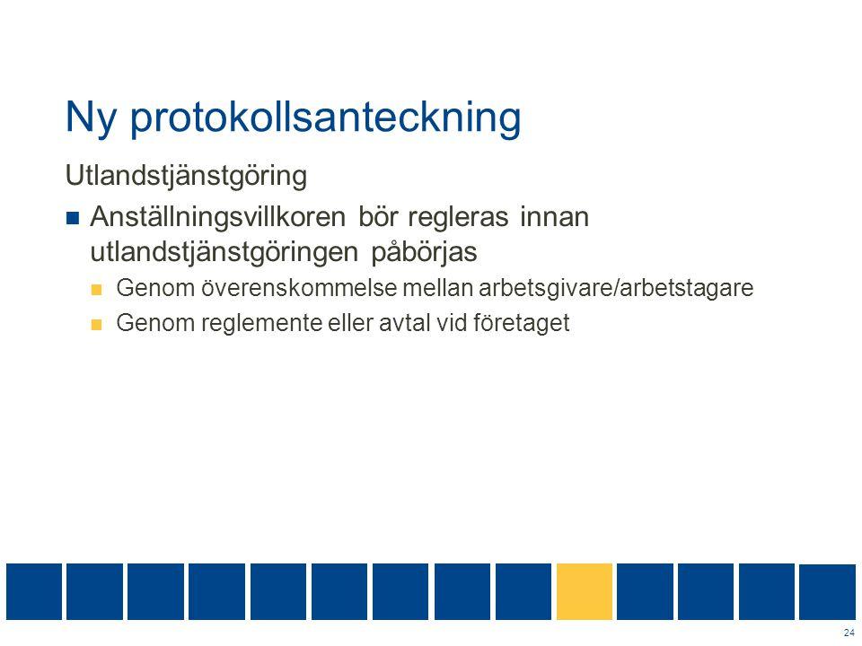 Ny protokollsanteckning Utlandstjänstgöring  Anställningsvillkoren bör regleras innan utlandstjänstgöringen påbörjas  Genom överenskommelse mellan a