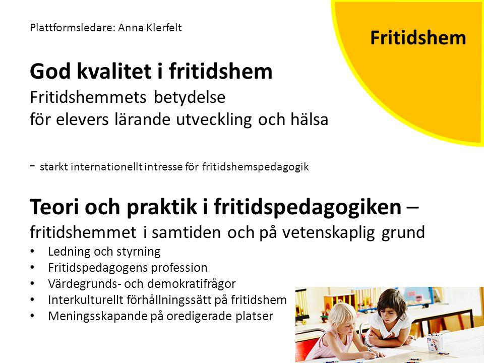 Fritidshem God kvalitet i fritidshem Fritidshemmets betydelse för elevers lärande utveckling och hälsa - starkt internationellt intresse för fritidshe