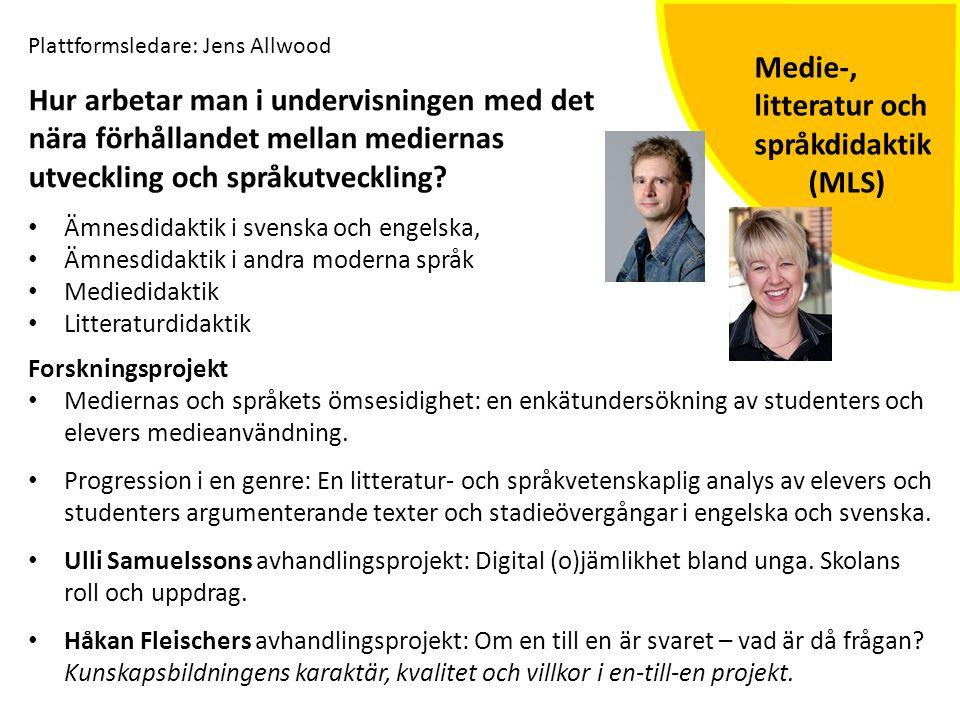 Medie-, litteratur och språkdidaktik (MLS) Hur arbetar man i undervisningen med det nära förhållandet mellan mediernas utveckling och språkutveckling?