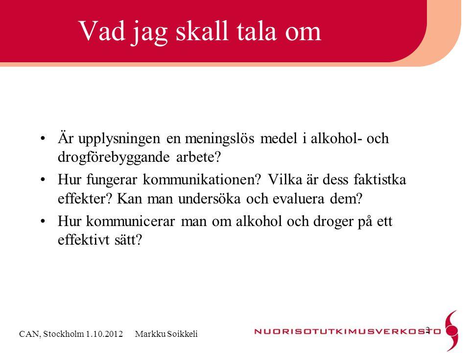 Vad jag skall tala om •Är upplysningen en meningslös medel i alkohol- och drogförebyggande arbete? •Hur fungerar kommunikationen? Vilka är dess faktis