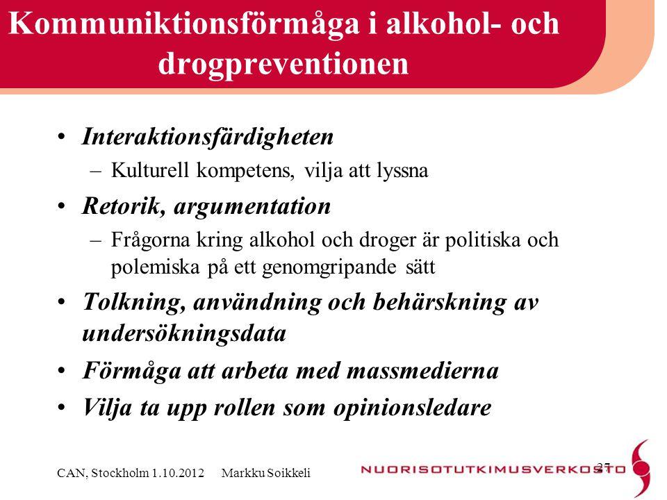 Kommuniktionsförmåga i alkohol- och drogpreventionen •Interaktionsfärdigheten –Kulturell kompetens, vilja att lyssna •Retorik, argumentation –Frågorna
