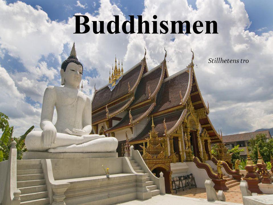 Buddhister i världen  Grundades av Buddha för ca 2500 år sedan  Cirka 300 miljoner människor i världen är buddhister  Buddhismen är störst i Thailand och på Sri lanka men den är även stor i Kina, Japan, Korea och Vietnam.