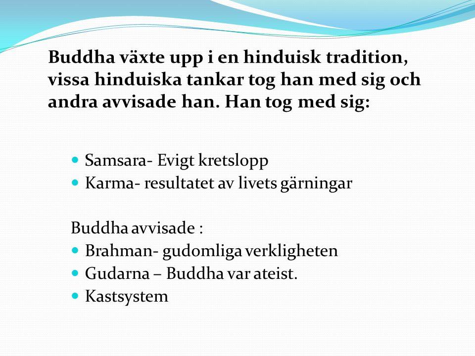 Frågor del 2 1.Hur skall man leva som en god buddhist (ej munk).
