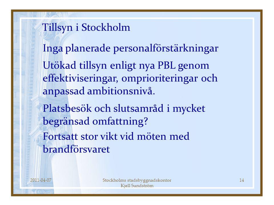 Stockholms stadsbyggnadskontor Kjell Sundström 14 Tillsyn i Stockholm Fortsatt stor vikt vid möten med brandförsvaret Platsbesök och slutsamråd i myck