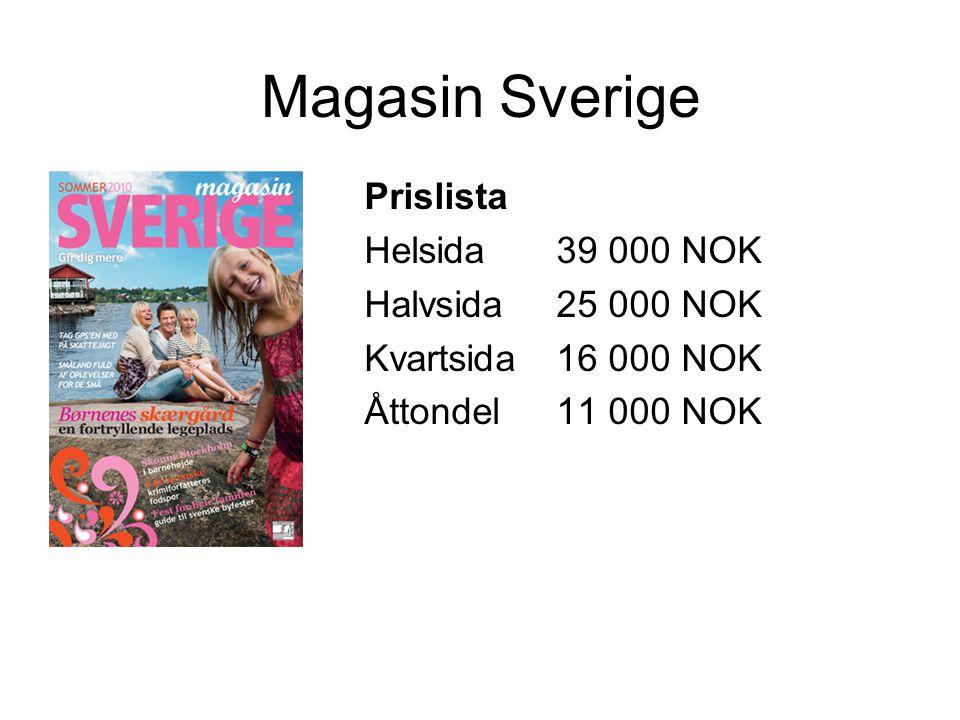 Magasin Sverige Prislista Helsida39 000 NOK Halvsida25 000 NOK Kvartsida16 000 NOK Åttondel11 000 NOK