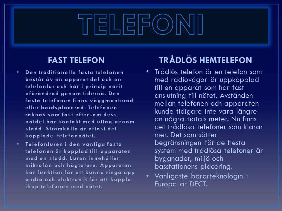 FAST TELEFONTRÅDLÖS HEMTELEFON • Trådlös telefon är en telefon som med radiovågor är uppkopplad till en apparat som har fast anslutning till nätet.