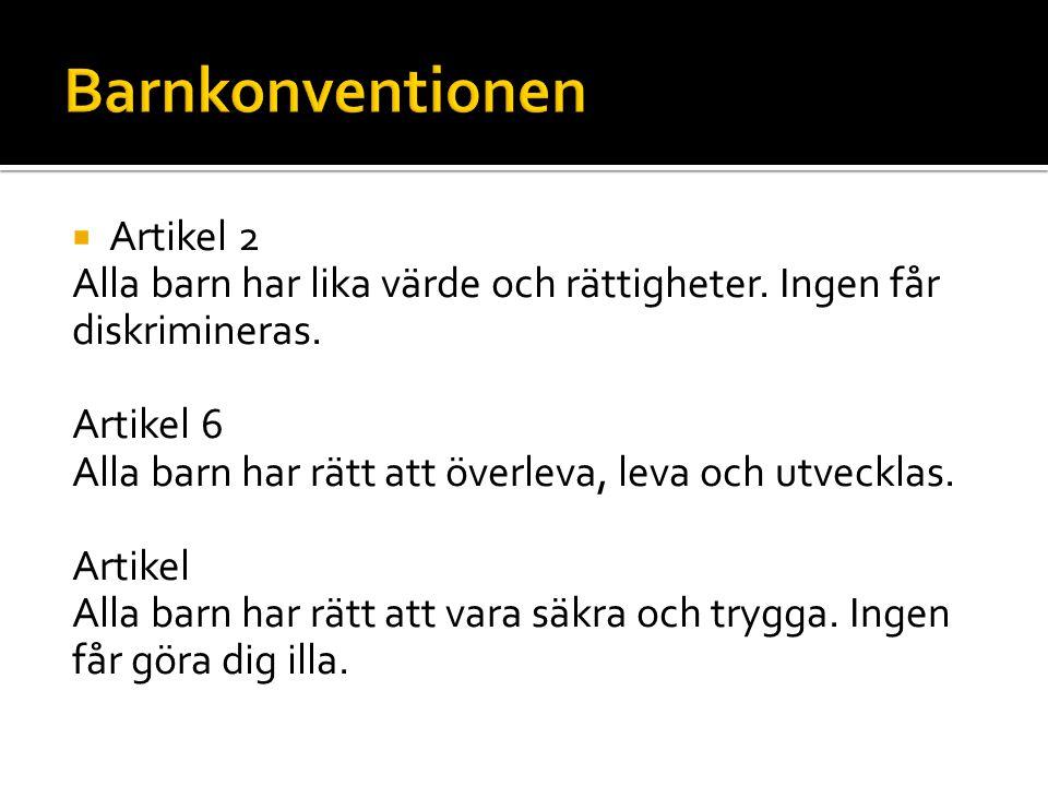  Det står i svensk lag att det är förbjudet att trakassera och kränka andra människor.