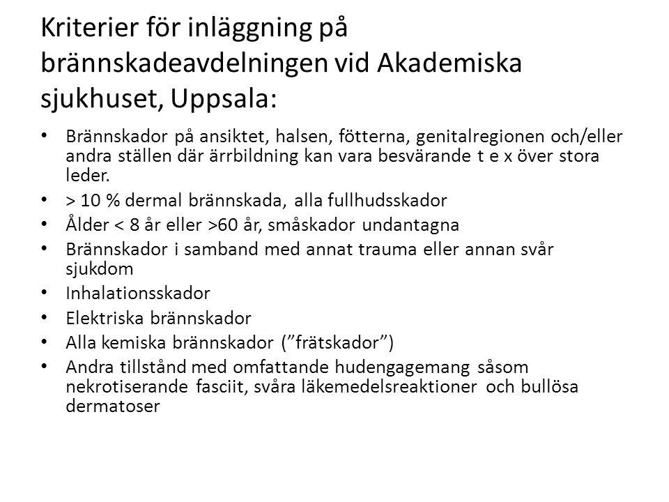 Kriterier för inläggning på brännskadeavdelningen vid Akademiska sjukhuset, Uppsala: • Brännskador på ansiktet, halsen, fötterna, genitalregionen och/
