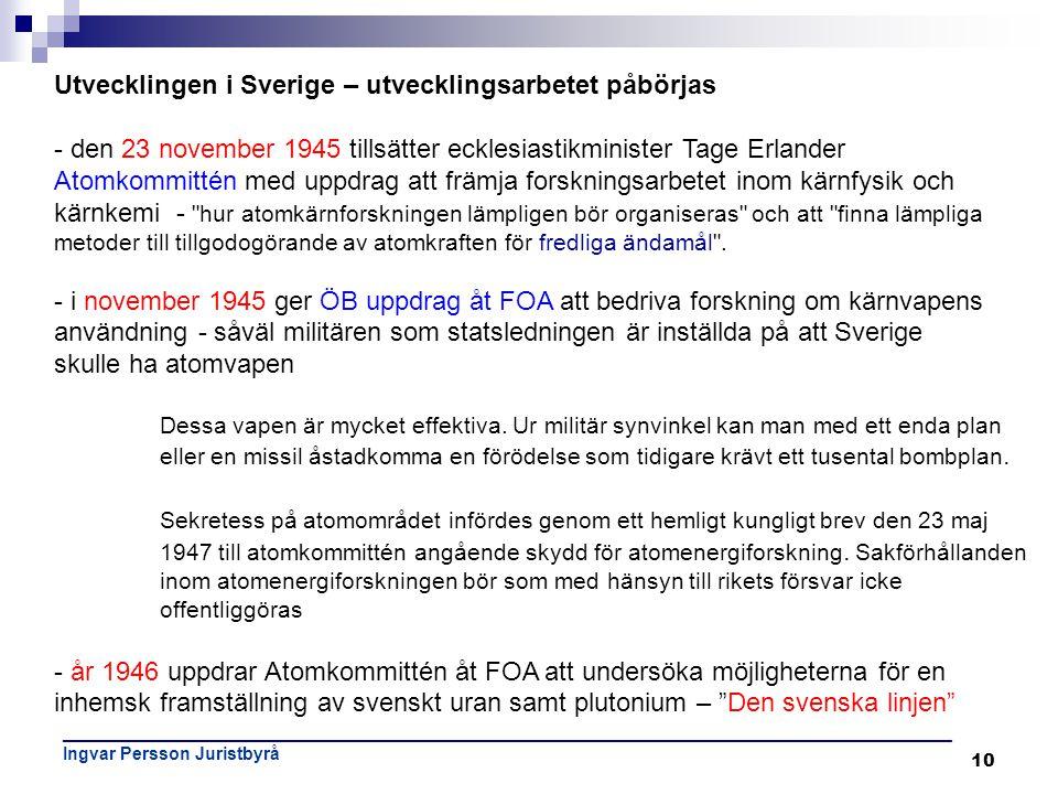 10 ___________________________________________________________________________________________ Ingvar Persson Juristbyrå Utvecklingen i Sverige – utve