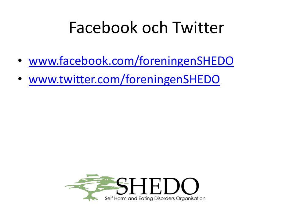 Facebook och Twitter • www.facebook.com/foreningenSHEDO www.facebook.com/foreningenSHEDO • www.twitter.com/foreningenSHEDO www.twitter.com/foreningenSHEDO
