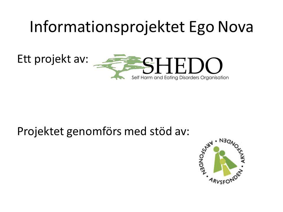 Informationsprojektet Ego Nova Ett projekt av: Projektet genomförs med stöd av:
