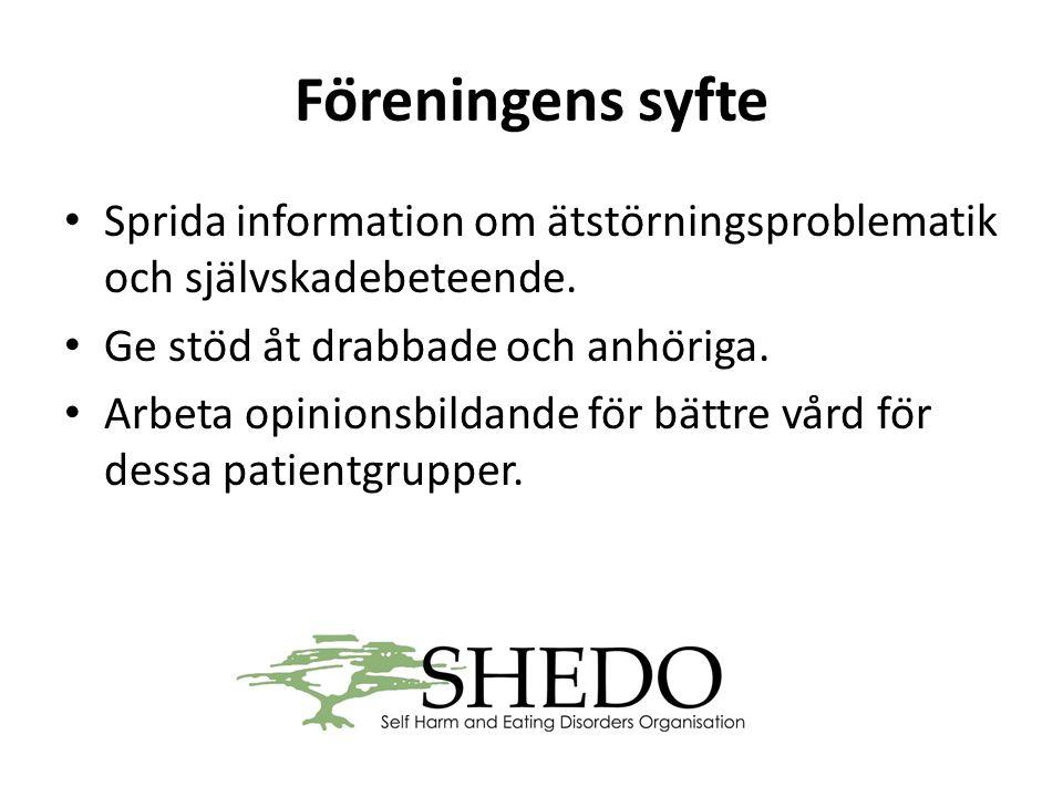 Föreningens syfte • Sprida information om ätstörningsproblematik och självskadebeteende.