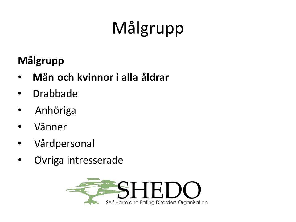 Målgrupp Målgrupp • Män och kvinnor i alla åldrar • Drabbade • Anhöriga • Vänner • Vårdpersonal • Övriga intresserade