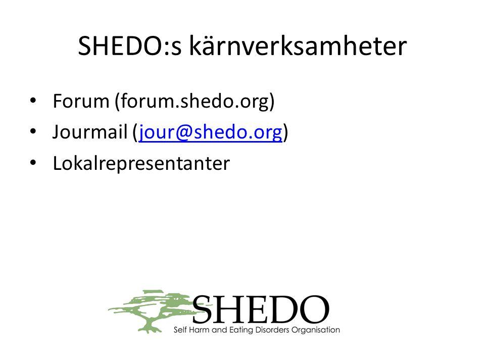 SHEDO:s kärnverksamheter • Forum (forum.shedo.org) • Jourmail (jour@shedo.org)jour@shedo.org • Lokalrepresentanter