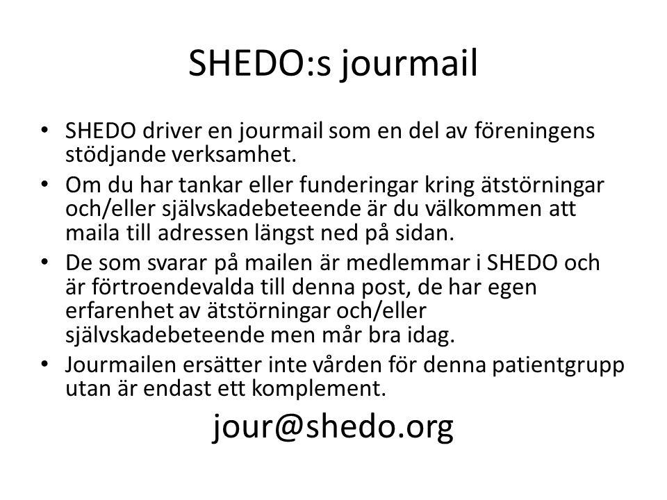 SHEDO:s jourmail • SHEDO driver en jourmail som en del av föreningens stödjande verksamhet. • Om du har tankar eller funderingar kring ätstörninga