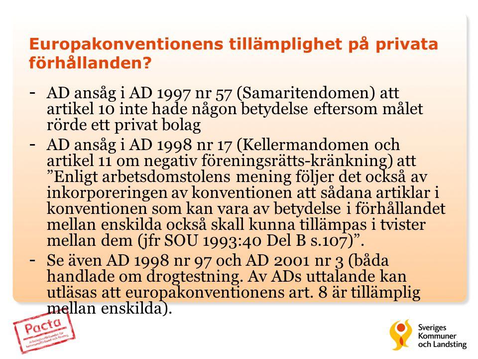 Europakonventionens tillämplighet på privata förhållanden? - AD ansåg i AD 1997 nr 57 (Samaritendomen) att artikel 10 inte hade någon betydelse efters