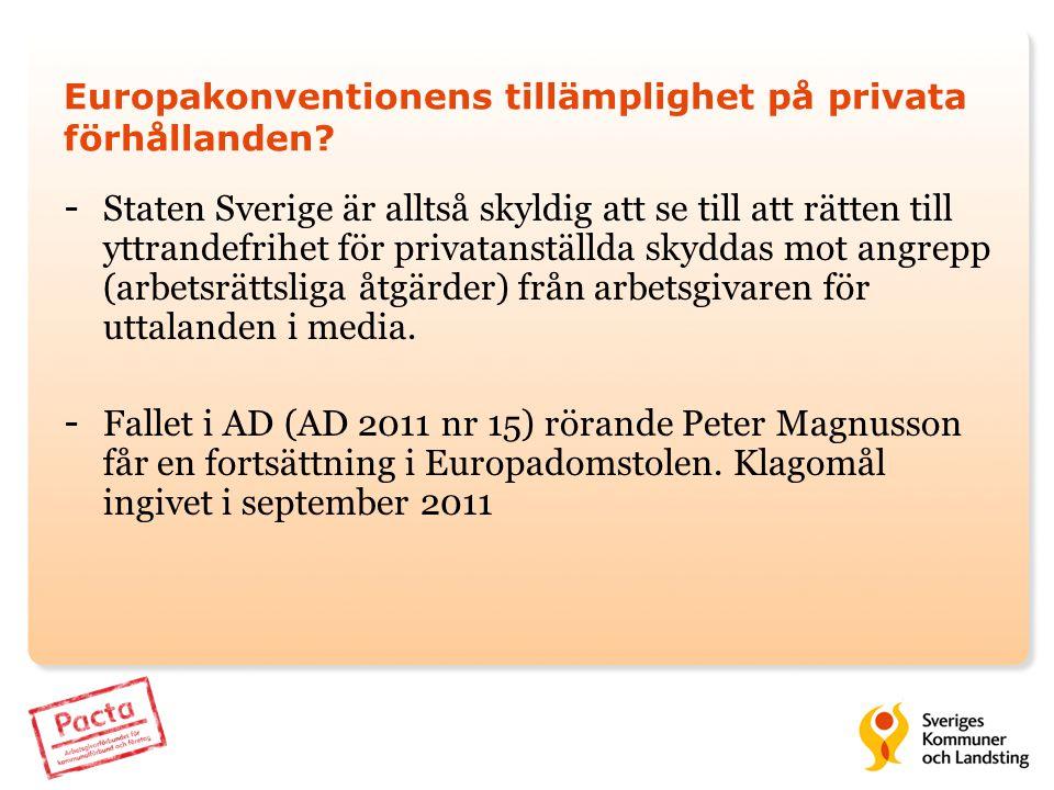 Europakonventionens tillämplighet på privata förhållanden? - Staten Sverige är alltså skyldig att se till att rätten till yttrandefrihet för privatans