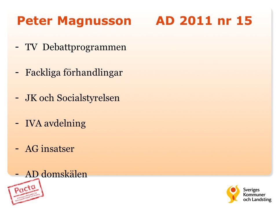 Peter MagnussonAD 2011 nr 15 - TV Debattprogrammen - Fackliga förhandlingar - JK och Socialstyrelsen - IVA avdelning - AG insatser - AD domskälen