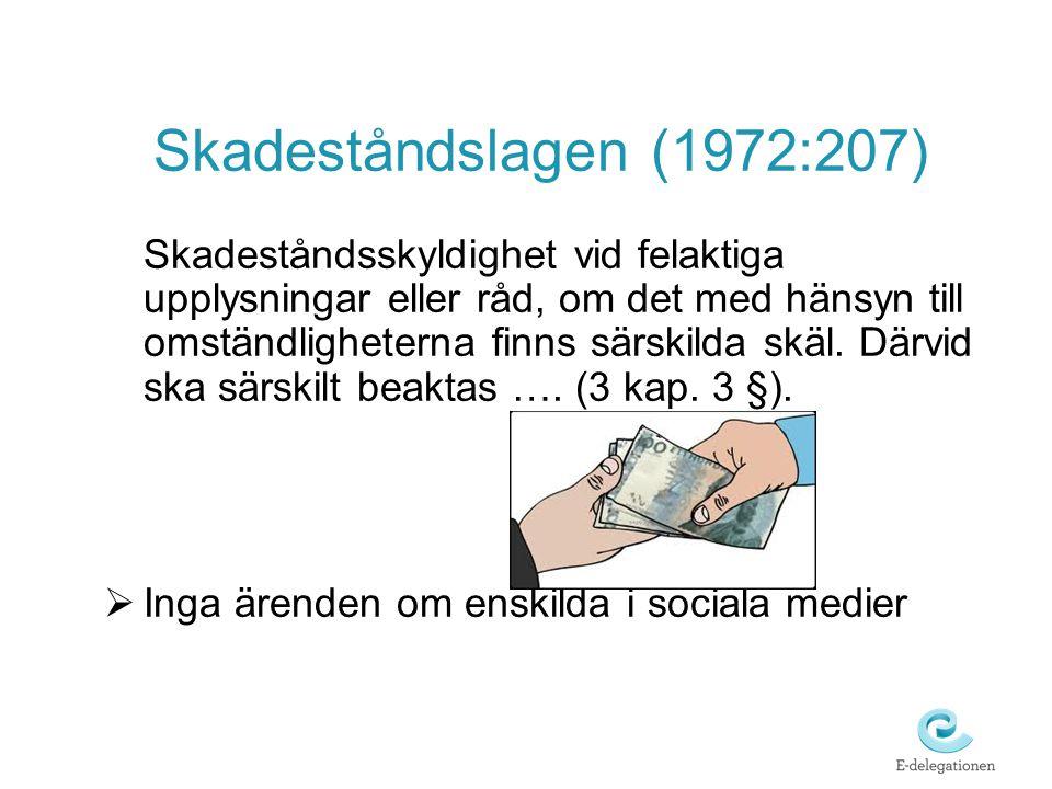 Skadeståndslagen (1972:207) Skadeståndsskyldighet vid felaktiga upplysningar eller råd, om det med hänsyn till omständligheterna finns särskilda skäl.