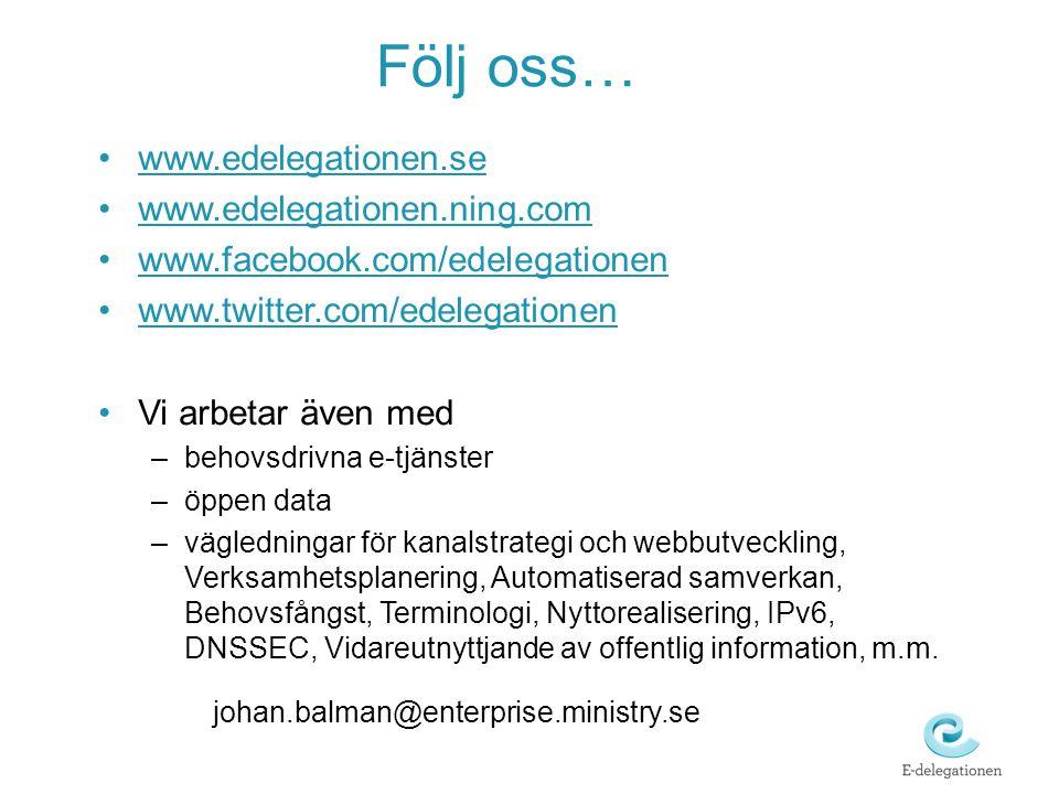 Följ oss… •www.edelegationen.sewww.edelegationen.se •www.edelegationen.ning.comwww.edelegationen.ning.com •www.facebook.com/edelegationenwww.facebook.