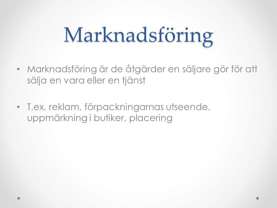 Marknadsföring • Marknadsföring är de åtgärder en säljare gör för att sälja en vara eller en tjänst • T.ex. reklam, förpackningarnas utseende, uppmärk