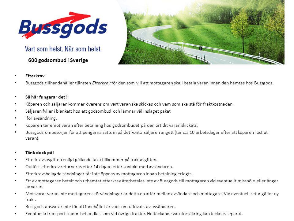 • Efterkrav • Bussgods tillhandahåller tjänsten Efterkrav för den som vill att mottagaren skall betala varan innan den hämtas hos Bussgods.