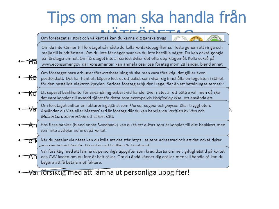 Tips om man ska handla från NÄTFÖRETAG • Handla i första hand från kända och/eller stora företag.