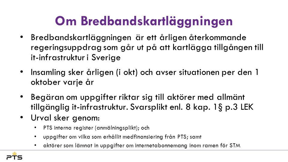 Om Bredbandskartläggningen •Bredbandskartläggningen är ett årligen återkommande regeringsuppdrag som går ut på att kartlägga tillgången till it-infras