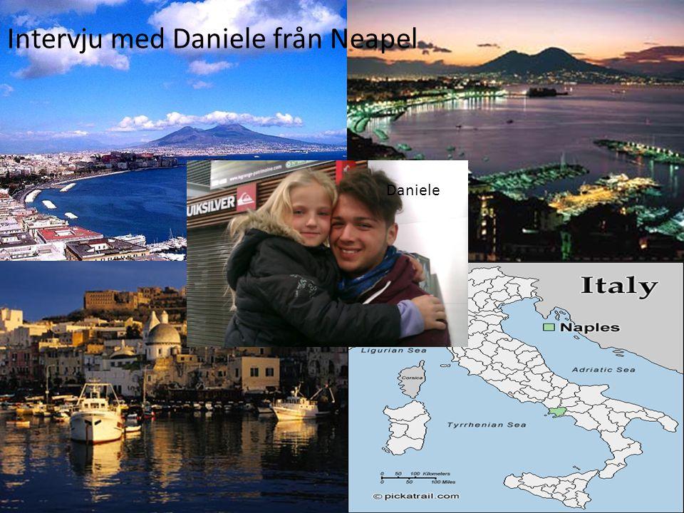 Intervju med en tjej från Neapel Intervju med Daniele från Neapel Daniele