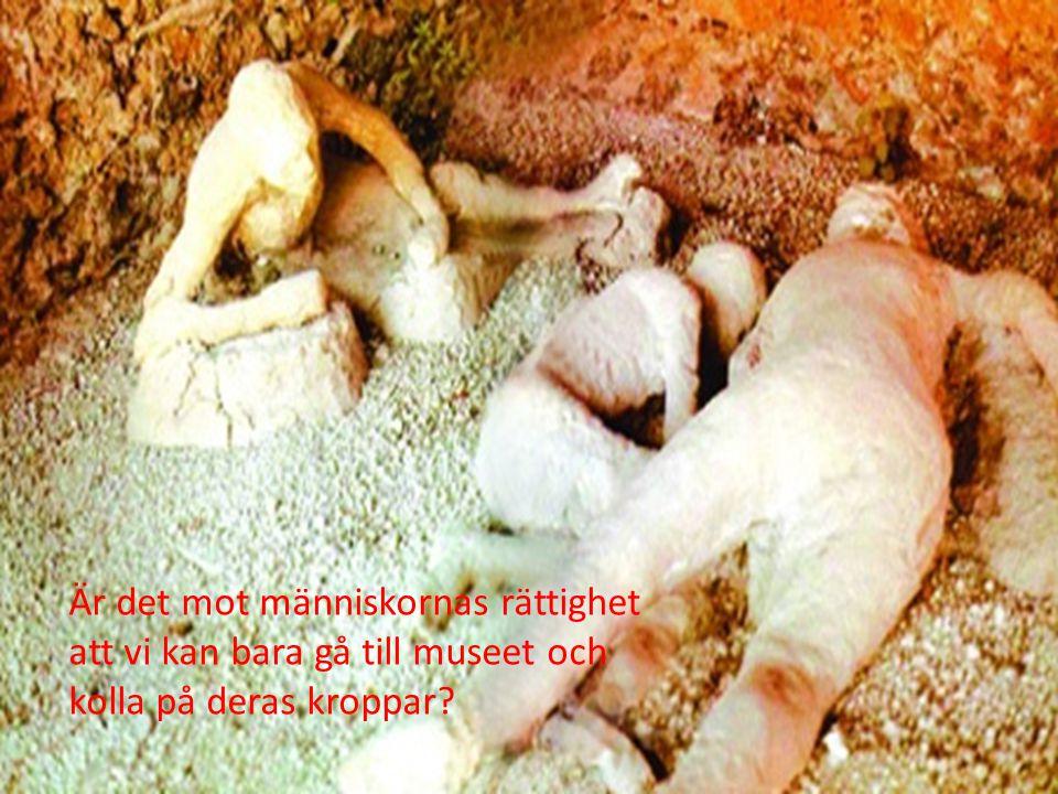 Är det mot människornas rättighet att vi kan bara gå till museet och kolla på deras kroppar?