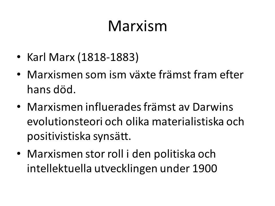 Marxism • Karl Marx (1818-1883) • Marxismen som ism växte främst fram efter hans död. • Marxismen influerades främst av Darwins evolutionsteori och ol