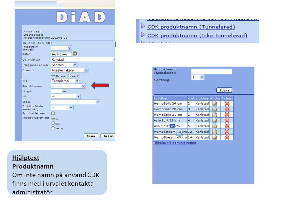 Hjälptext Produktnamn Om inte namn på använd CDK finns med i urvalet kontakta administratör