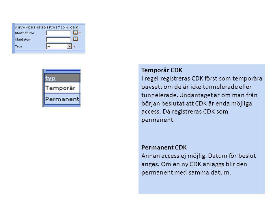 Temporär CDK I regel registreras CDK först som temporära oavsett om de är icke tunnelerade eller tunnelerade. Undantaget är om man från början besluta