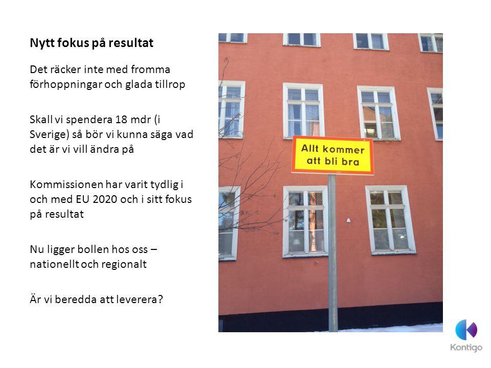 Det räcker inte med fromma förhoppningar och glada tillrop Skall vi spendera 18 mdr (i Sverige) så bör vi kunna säga vad det är vi vill ändra på Kommi