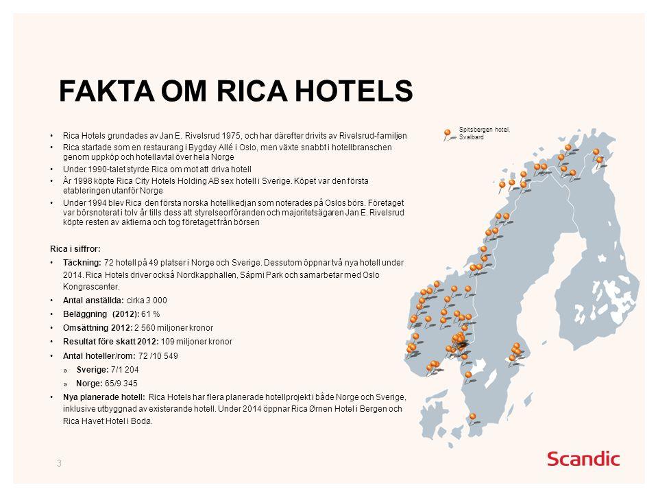 •Rica Hotels grundades av Jan E.