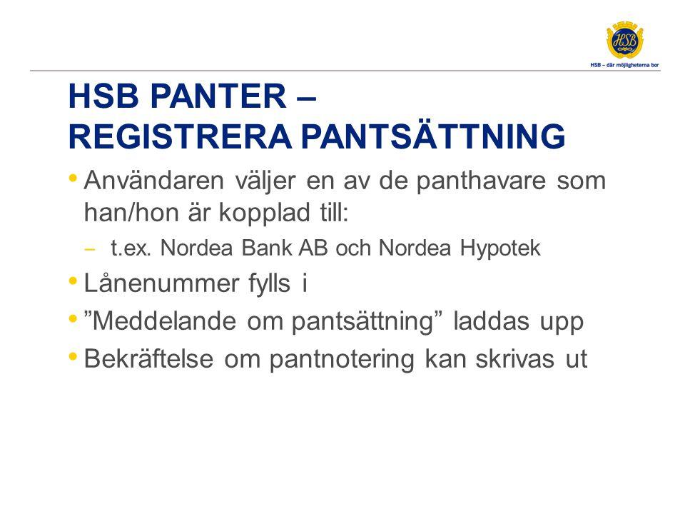 HSB PANTER – REGISTRERA PANTSÄTTNING • Användaren väljer en av de panthavare som han/hon är kopplad till: ‒ t.ex.