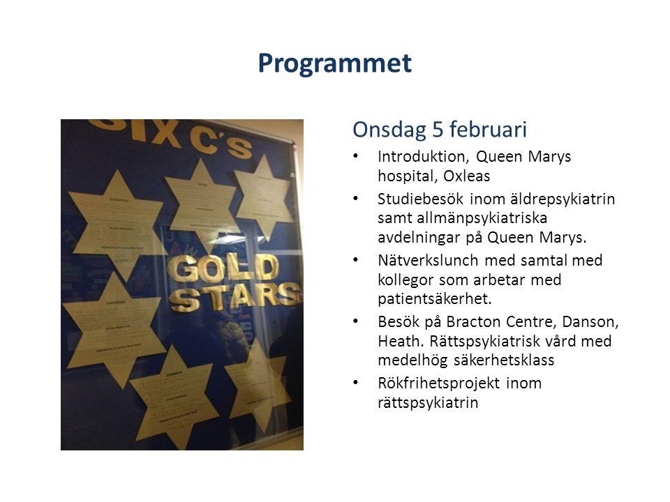 Programmet Onsdag 5 februari • Introduktion, Queen Marys hospital, Oxleas • Studiebesök inom äldrepsykiatrin samt allmänpsykiatriska avdelningar på Queen Marys.