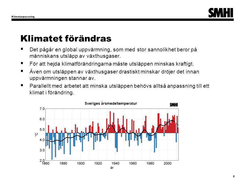 Klimatet förändras  Det pågår en global uppvärmning, som med stor sannolikhet beror på människans utsläpp av växthusgaser.  För att hejda klimatförä