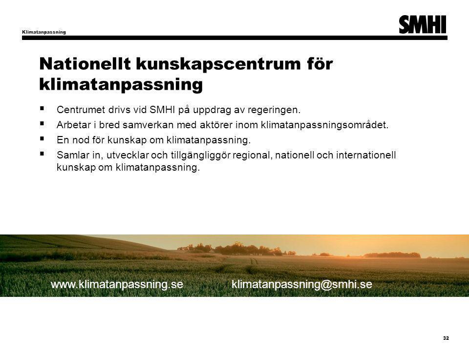 Nationellt kunskapscentrum för klimatanpassning  Centrumet drivs vid SMHI på uppdrag av regeringen.  Arbetar i bred samverkan med aktörer inom klima