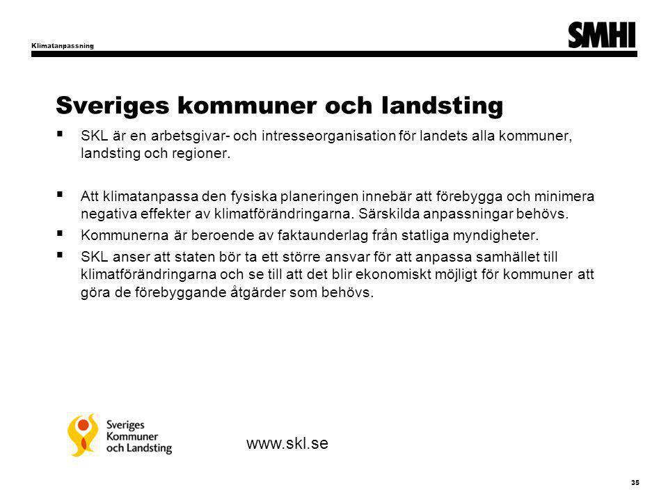 Sveriges kommuner och landsting  SKL är en arbetsgivar- och intresseorganisation för landets alla kommuner, landsting och regioner.  Att klimatanpas