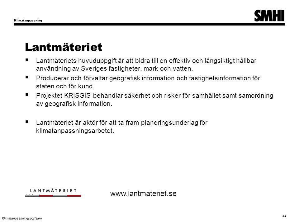 Lantmäteriet  Lantmäteriets huvuduppgift är att bidra till en effektiv och långsiktigt hållbar användning av Sveriges fastigheter, mark och vatten.
