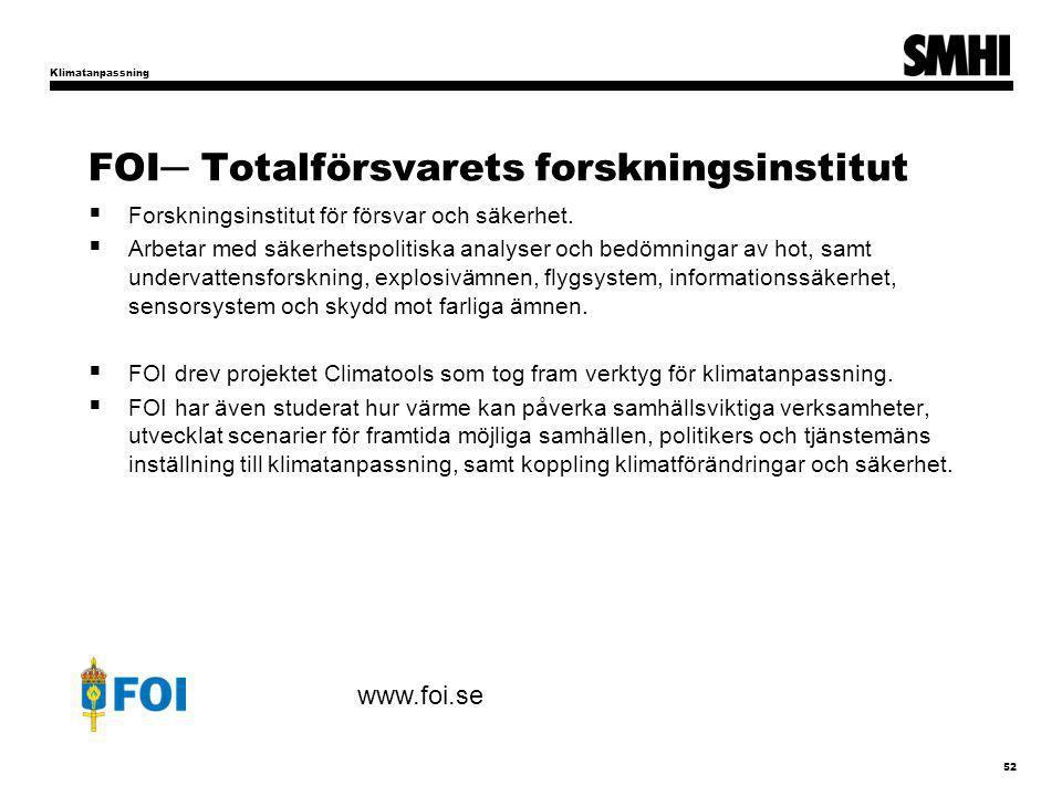 FOI─ Totalförsvarets forskningsinstitut  Forskningsinstitut för försvar och säkerhet.