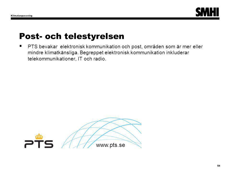 Post- och telestyrelsen  PTS bevakar elektronisk kommunikation och post, områden som är mer eller mindre klimatkänsliga.