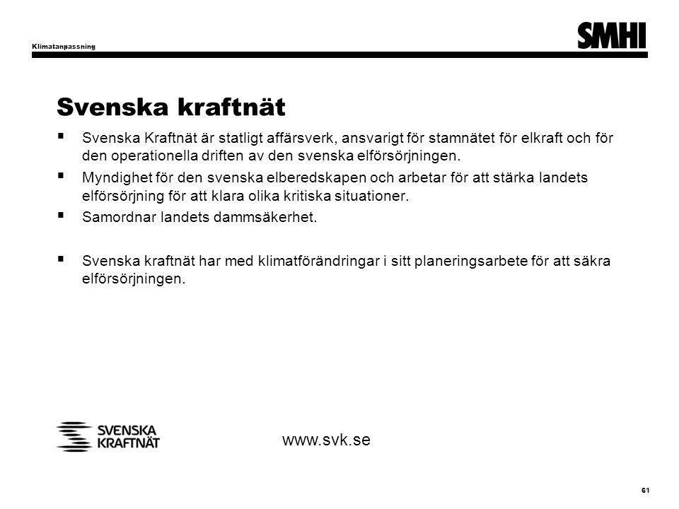 Svenska kraftnät  Svenska Kraftnät är statligt affärsverk, ansvarigt för stamnätet för elkraft och för den operationella driften av den svenska elför