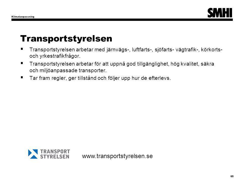Transportstyrelsen  Transportstyrelsen arbetar med järnvägs-, luftfarts-, sjöfarts- vägtrafik-, körkorts- och yrkestrafikfrågor.
