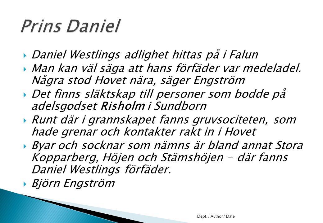  Daniel Westlings adlighet hittas på i Falun  Man kan väl säga att hans förfäder var medeladel. Några stod Hovet nära, säger Engström  Det finns sl